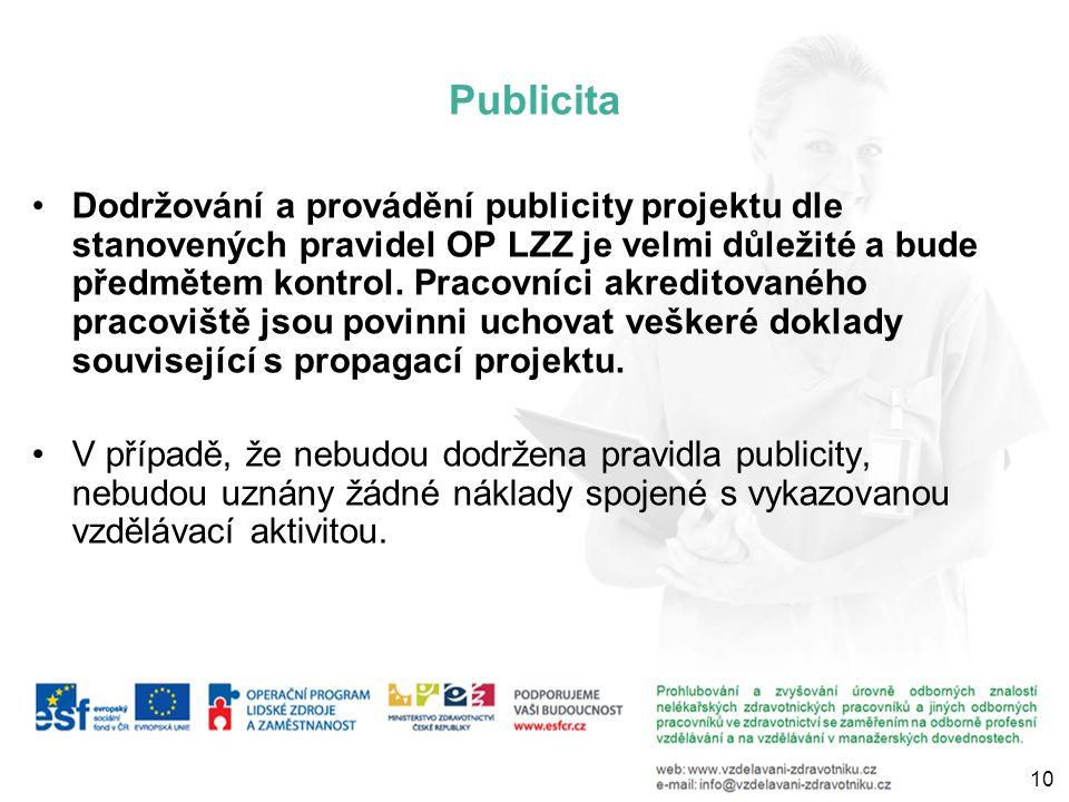 Publicita Dodržování a provádění publicity projektu dle stanovených pravidel OP LZZ je velmi důležité a bude předmětem kontrol.