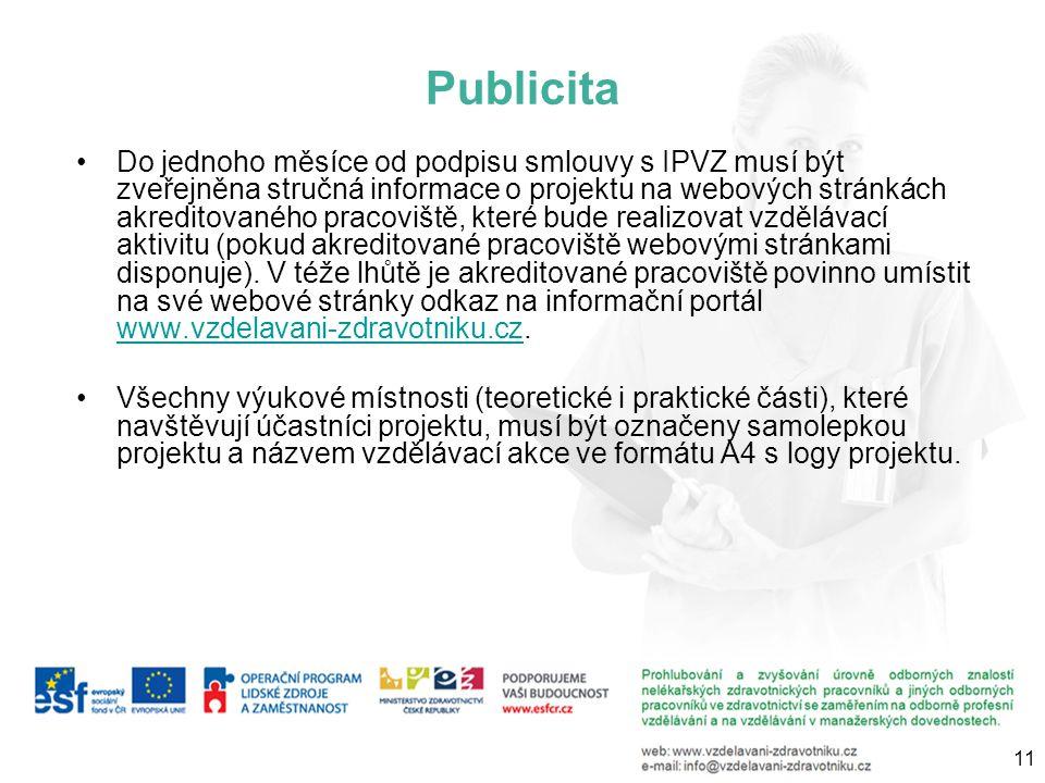 Publicita Do jednoho měsíce od podpisu smlouvy s IPVZ musí být zveřejněna stručná informace o projektu na webových stránkách akreditovaného pracoviště, které bude realizovat vzdělávací aktivitu (pokud akreditované pracoviště webovými stránkami disponuje).