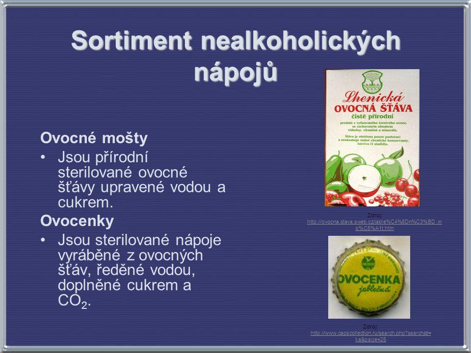 Sortiment nealkoholických nápojů Ovocné mošty Jsou přírodní sterilované ovocné šťávy upravené vodou a cukrem. Ovocenky Jsou sterilované nápoje vyráběn