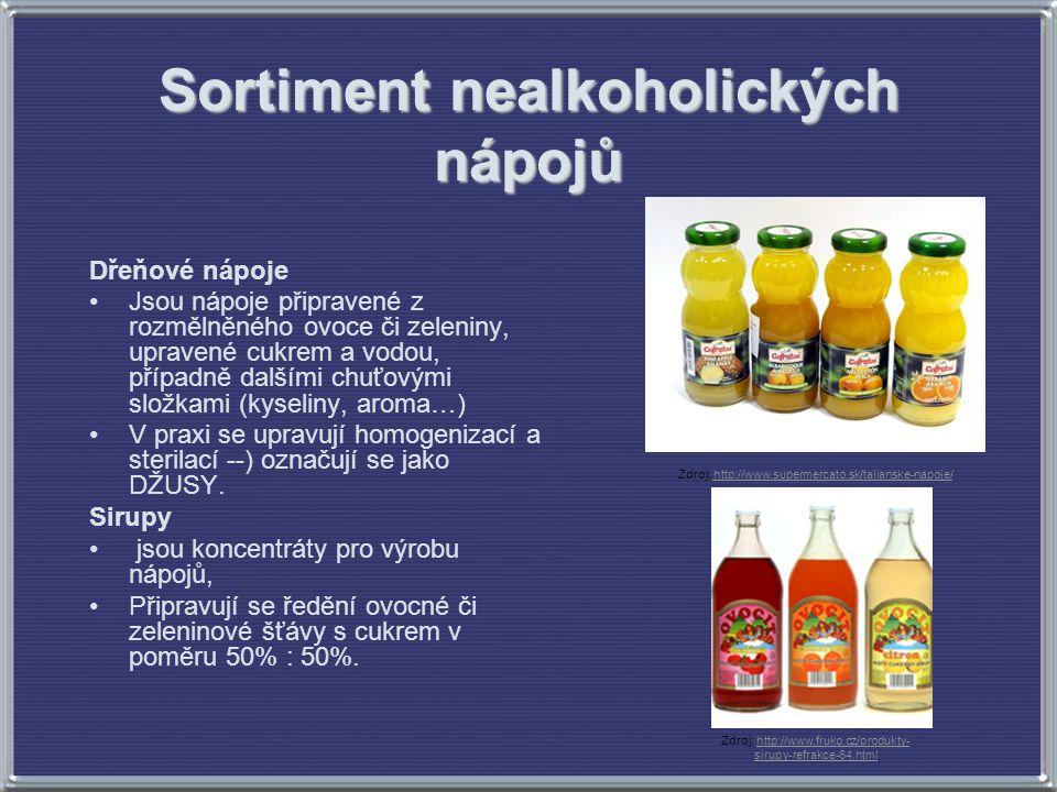 Sortiment nealkoholických nápojů Dřeňové nápoje Jsou nápoje připravené z rozmělněného ovoce či zeleniny, upravené cukrem a vodou, případně dalšími chu