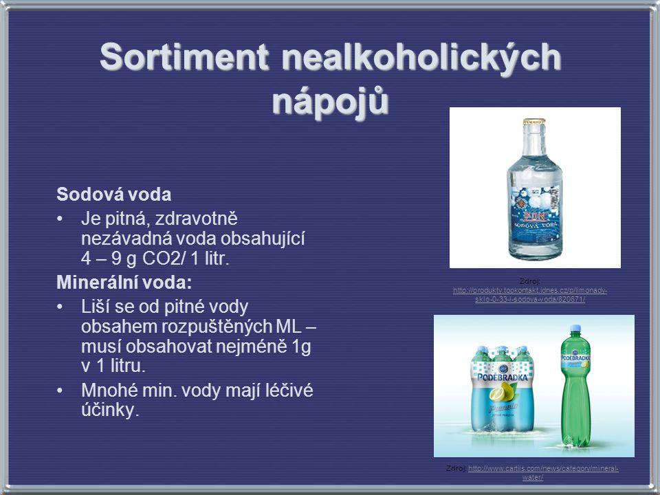Sortiment nealkoholických nápojů Sodová voda Je pitná, zdravotně nezávadná voda obsahující 4 – 9 g CO2/ 1 litr. Minerální voda: Liší se od pitné vody