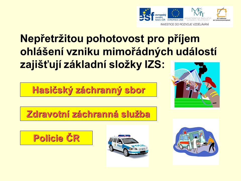 Nepřetržitou pohotovost pro příjem ohlášení vzniku mimořádných událostí zajišťují základní složky IZS: Hasičský záchranný sbor Zdravotní záchranná slu