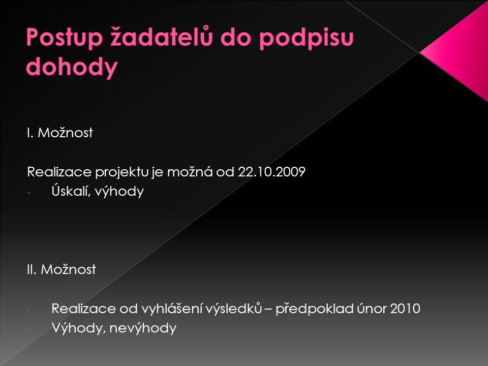 I. Možnost Realizace projektu je možná od 22.10.2009 - Úskalí, výhody II.
