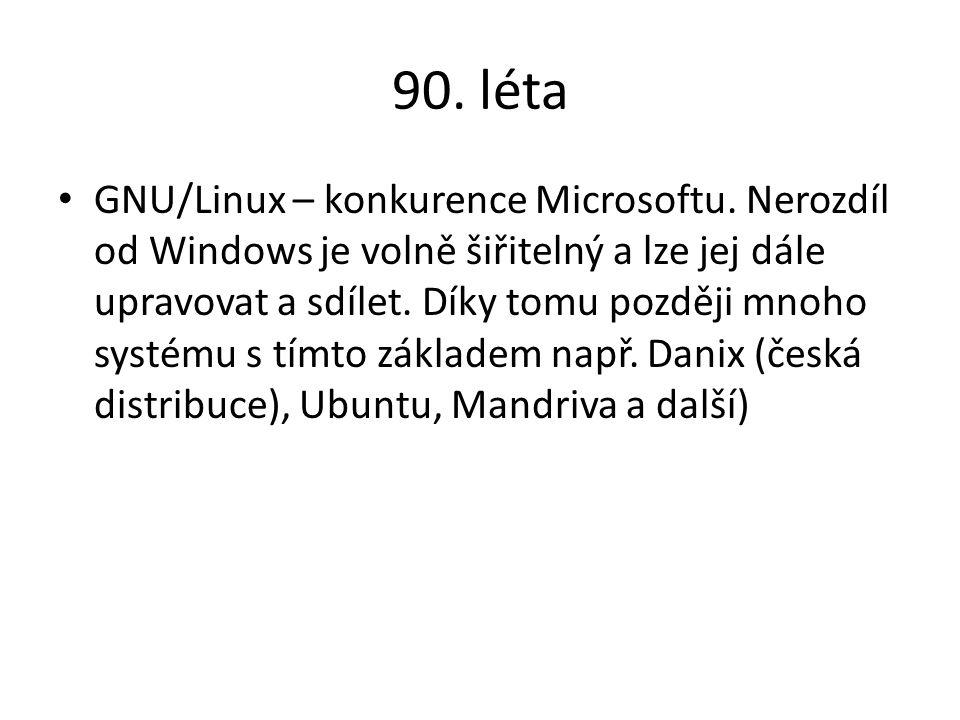 90. léta GNU/Linux – konkurence Microsoftu. Nerozdíl od Windows je volně šiřitelný a lze jej dále upravovat a sdílet. Díky tomu později mnoho systému