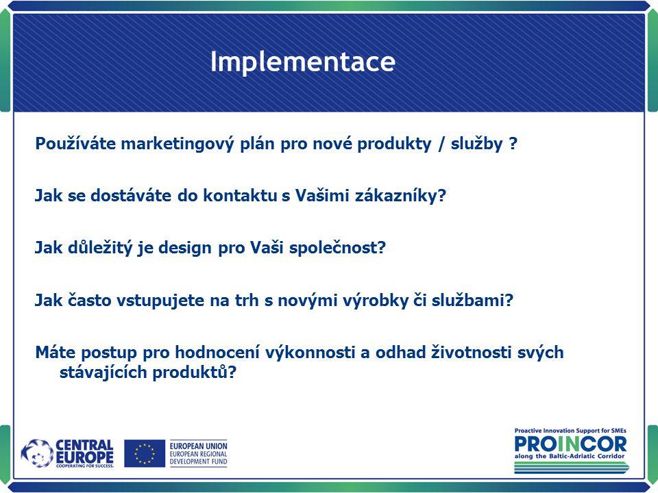 Implementace Používáte marketingový plán pro nové produkty / služby .