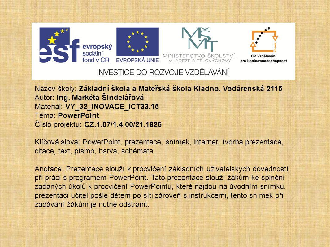 VY_32_INOVACE_ICT33.15 Úkoly Vytvoř prezentaci o významných osobnostech naší vlasti Materiál vytvořila: Ing.