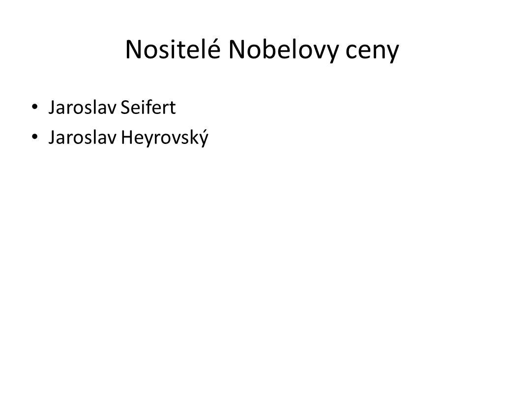 Nositelé Nobelovy ceny Jaroslav Seifert Jaroslav Heyrovský