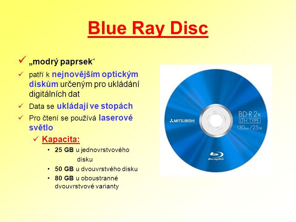 """Blue Ray Disc """" modrý paprsek"""" patří k nejnovějším optickým diskům určeným pro ukládání digitálních dat Data se ukládají ve stopách Pro čtení se použí"""