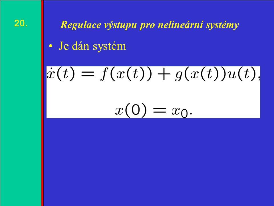1.2.3.4. Regulace výstupu pro nelineární systémy Je dán systém 20.