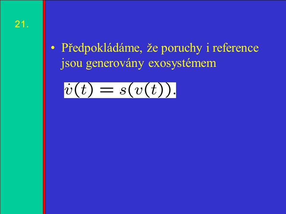 1.2.3.4. Předpokládáme, že poruchy i reference jsou generovány exosystémem 21.