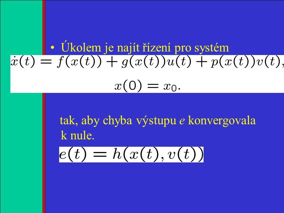 1.2.3.4. Úkolem je najít řízení pro systém tak, aby chyba výstupu e konvergovala k nule.