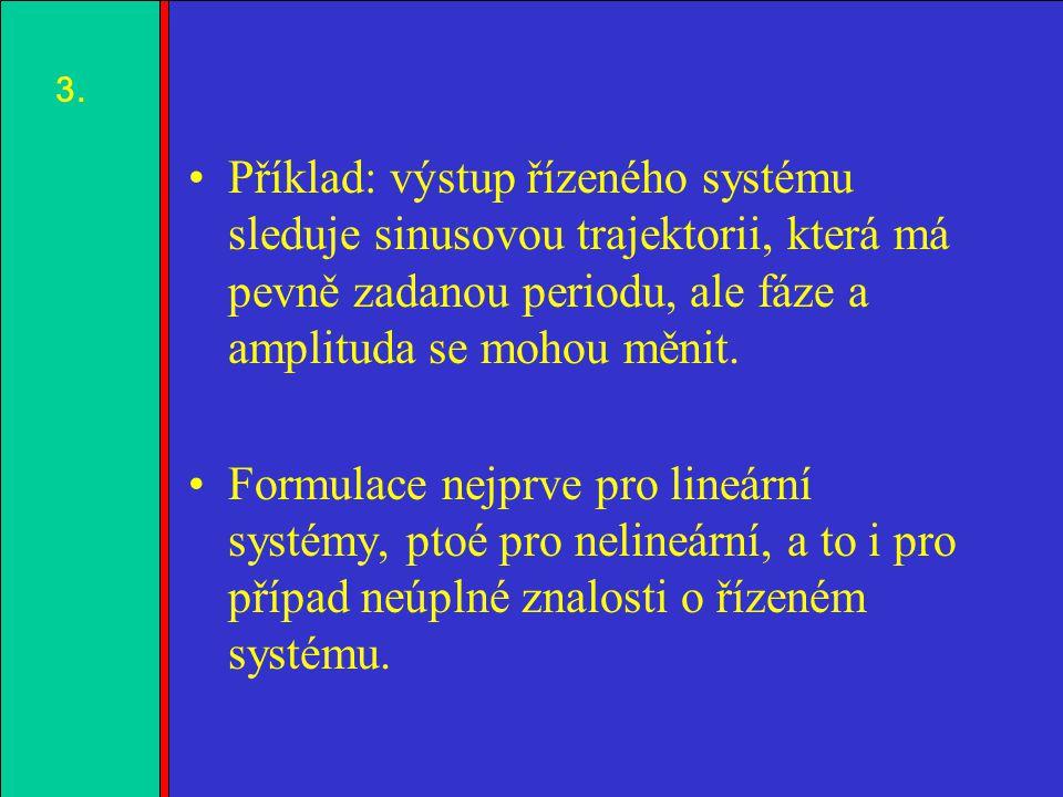 1.2.3.4. Příklad: výstup řízeného systému sleduje sinusovou trajektorii, která má pevně zadanou periodu, ale fáze a amplituda se mohou měnit. Formulac