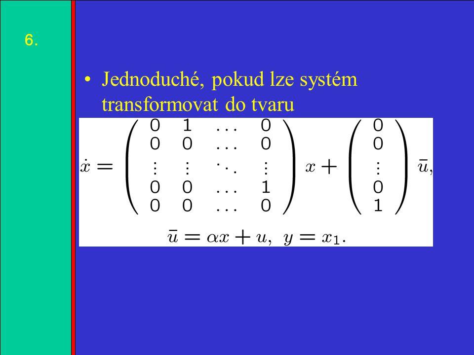 1.2.3.4. Složitější, pokud v systému ještě něco zbývá (tzv. nulová dynamika) 7.7.