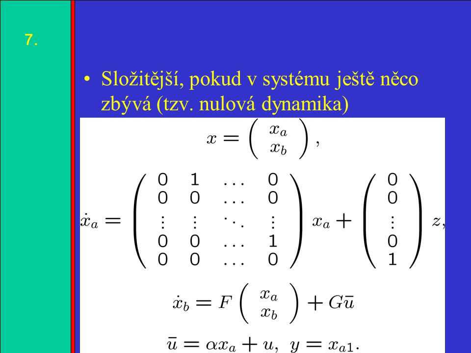 1.2.3.4. Úloha robustního sledování výstupu Systém je dán rovnicemi