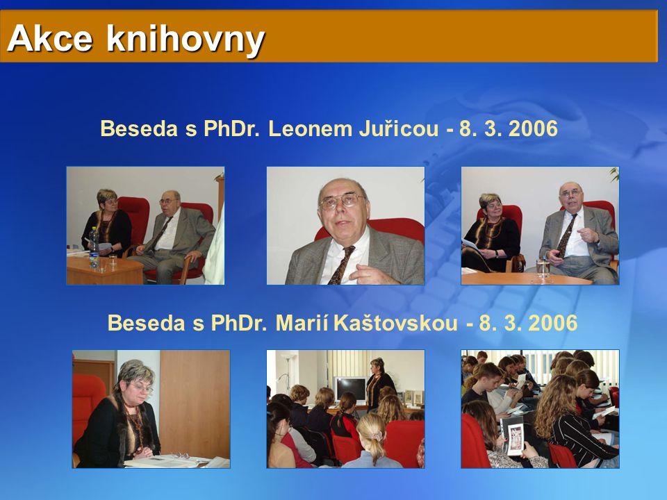 Akce knihovny Beseda s PhDr. Leonem Juřicou - 8. 3. 2006 Beseda s PhDr. Marií Kaštovskou - 8. 3. 2006