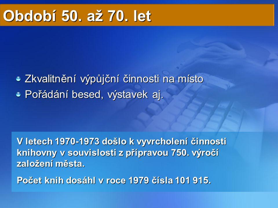 V letech 1970-1973 došlo k vyvrcholení činnosti knihovny v souvislosti z přípravou 750. výročí založení města. Počet knih dosáhl v roce 1979 čísla 101