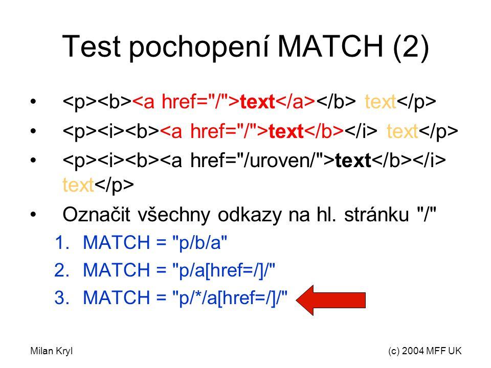 Milan Kryl(c) 2004 MFF UK Test pochopení MATCH (2) text text Označit všechny odkazy na hl.