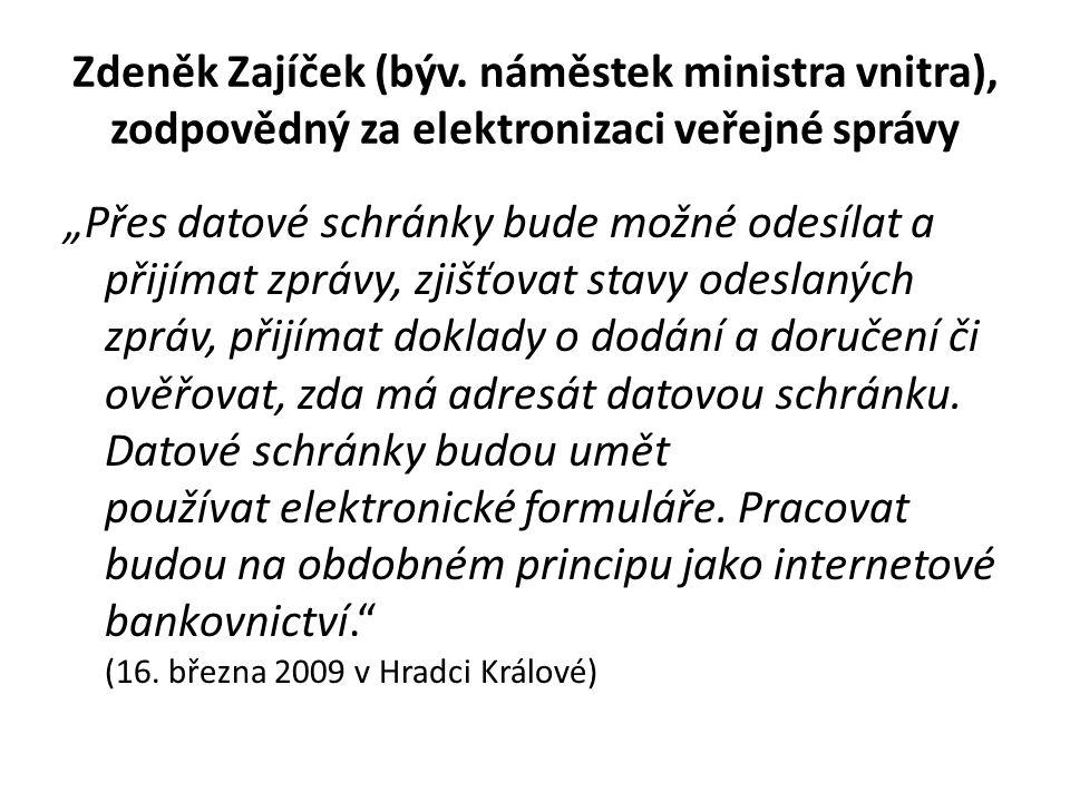 """Zdeněk Zajíček (býv. náměstek ministra vnitra), zodpovědný za elektronizaci veřejné správy """"Přes datové schránky bude možné odesílat a přijímat zprávy"""