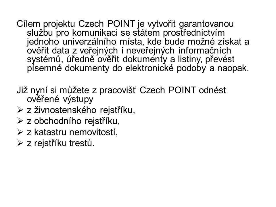 Cílem projektu Czech POINT je vytvořit garantovanou službu pro komunikaci se státem prostřednictvím jednoho univerzálního místa, kde bude možné získat