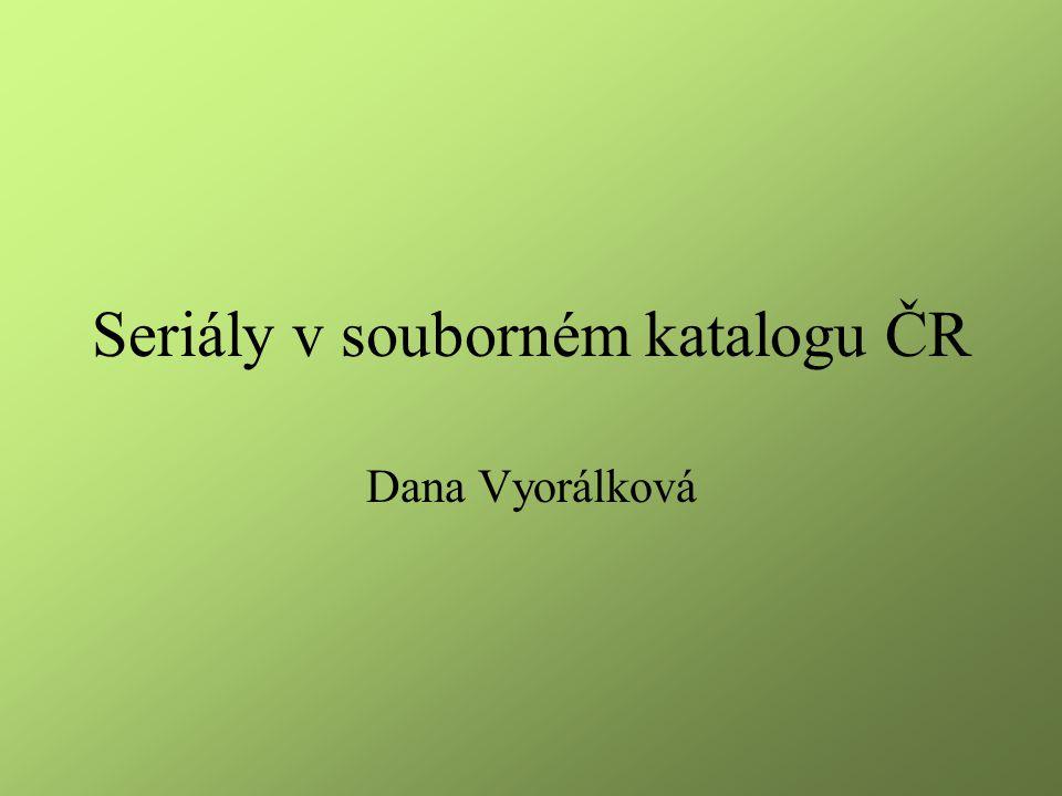 Seriály v souborném katalogu ČR Dana Vyorálková