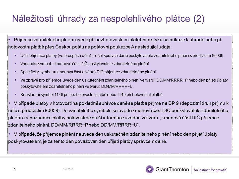Náležitosti úhrady za nespolehlivého plátce (2) Příjemce zdanitelného plnění uvede při bezhotovostním platebním styku na příkaze k úhradě nebo při hotovostní platbě přes Českou poštu na poštovní poukázce A následující údaje: Účet příjemce platby (ve prospěch účtu) = účet správce daně poskytovatele zdanitelného plnění s předčíslím 80039.