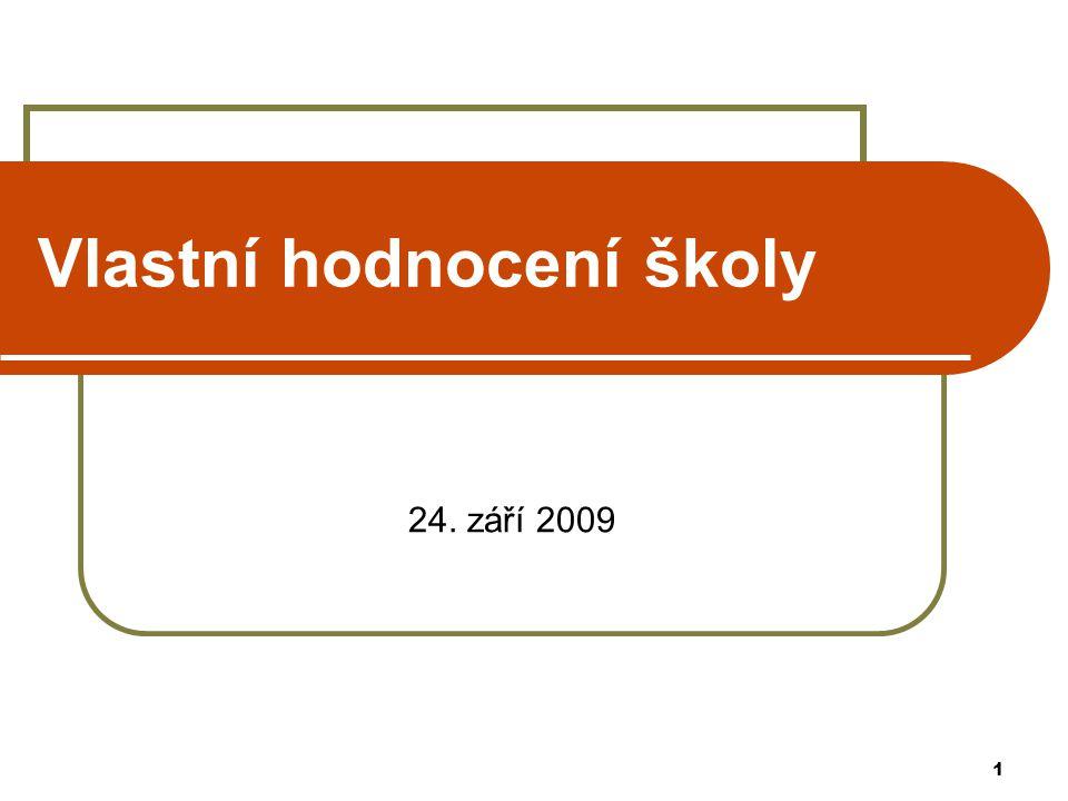 1 Vlastní hodnocení školy 24. září 2009