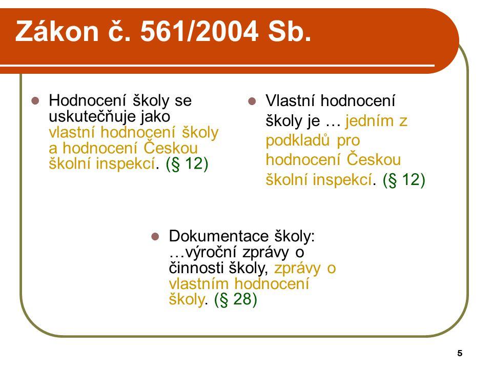 5 Zákon č. 561/2004 Sb.