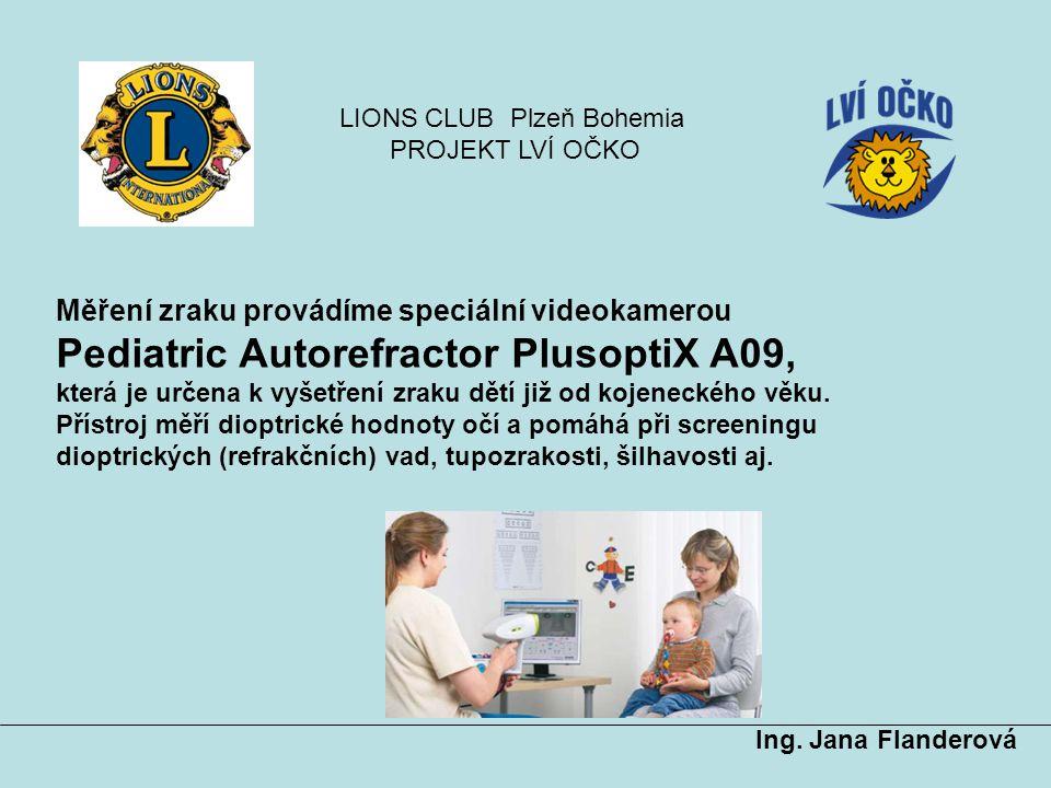 Měření zraku provádíme speciální videokamerou Pediatric Autorefractor PlusoptiX A09, která je určena k vyšetření zraku dětí již od kojeneckého věku. P