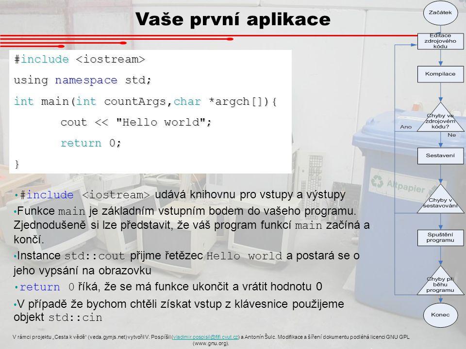"""Vaše první aplikace V rámci projektu """"Cesta k vědě (veda.gymjs.net) vytvořil V."""