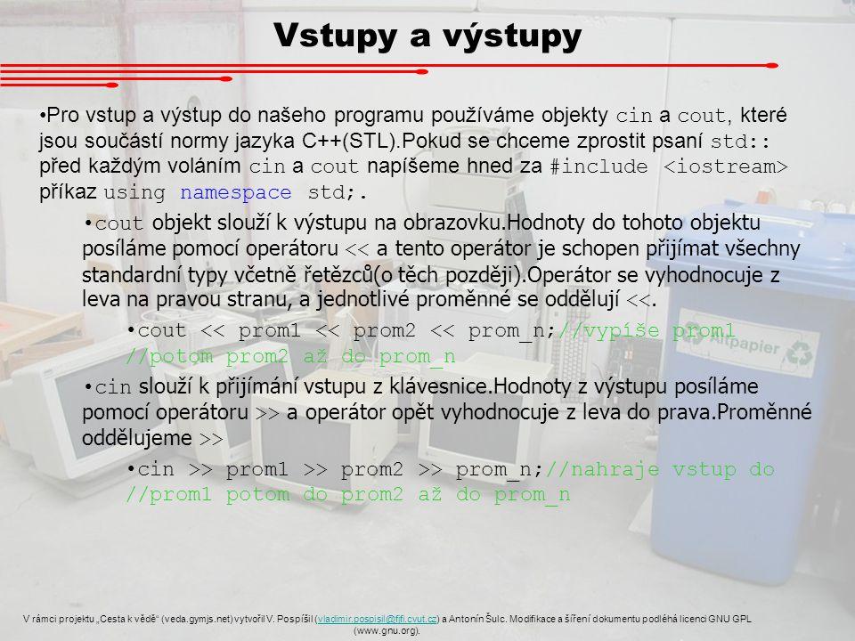 """Vstupy a výstupy V rámci projektu """"Cesta k vědě (veda.gymjs.net) vytvořil V."""