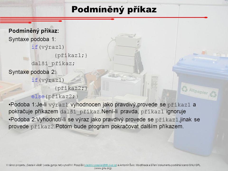"""Podmíněný příkaz V rámci projektu """"Cesta k vědě (veda.gymjs.net) vytvořil V."""