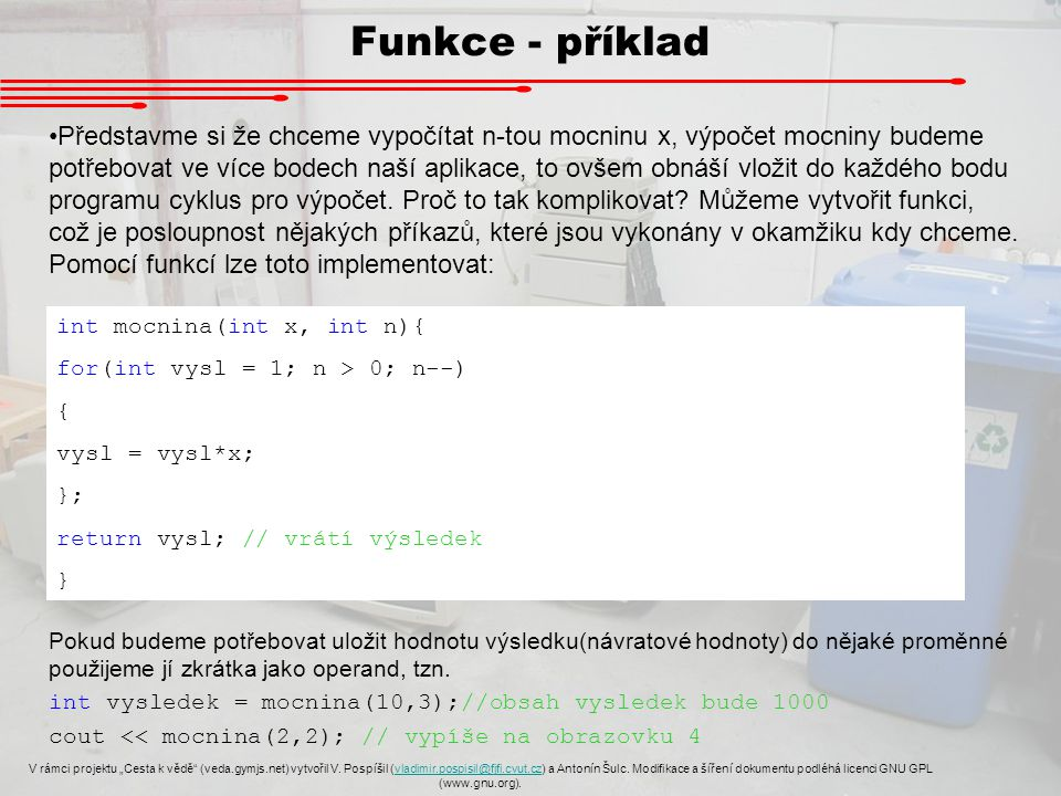 """Funkce - příklad V rámci projektu """"Cesta k vědě (veda.gymjs.net) vytvořil V."""