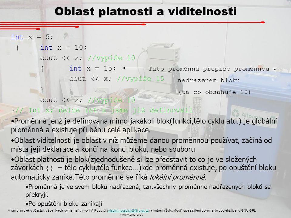 """Oblast platnosti a viditelnosti V rámci projektu """"Cesta k vědě (veda.gymjs.net) vytvořil V."""