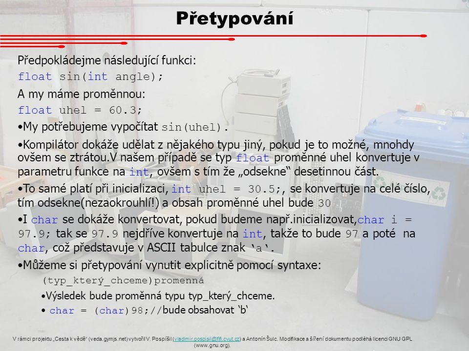 """Přetypování V rámci projektu """"Cesta k vědě"""" (veda.gymjs.net) vytvořil V. Pospíšil (vladimir.pospisil@fjfi.cvut.cz) a Antonín Šulc. Modifikace a šíření"""