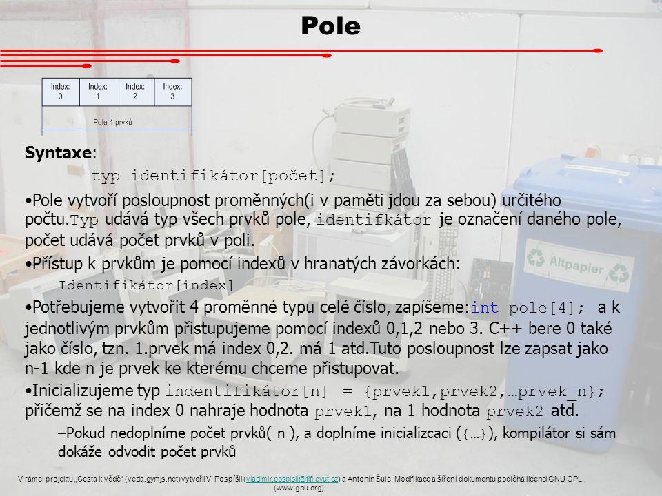 """Pole V rámci projektu """"Cesta k vědě"""" (veda.gymjs.net) vytvořil V. Pospíšil (vladimir.pospisil@fjfi.cvut.cz) a Antonín Šulc. Modifikace a šíření dokume"""