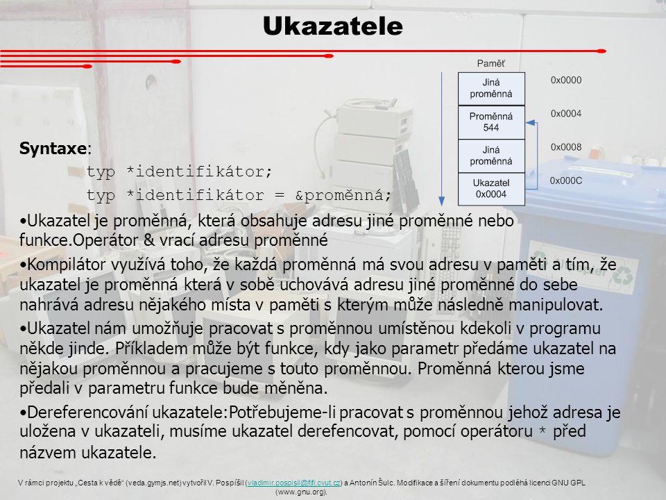 """Ukazatele V rámci projektu """"Cesta k vědě"""" (veda.gymjs.net) vytvořil V. Pospíšil (vladimir.pospisil@fjfi.cvut.cz) a Antonín Šulc. Modifikace a šíření d"""