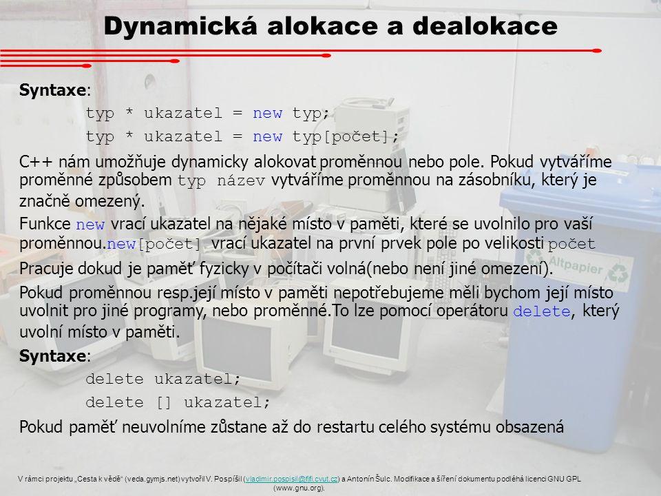 """Dynamická alokace a dealokace V rámci projektu """"Cesta k vědě (veda.gymjs.net) vytvořil V."""