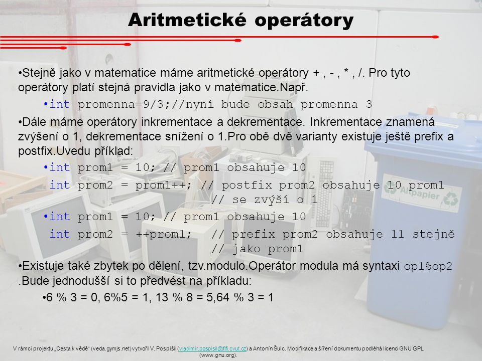 """Formátovaný vstup a výstup V rámci projektu """"Cesta k vědě (veda.gymjs.net) vytvořil V."""