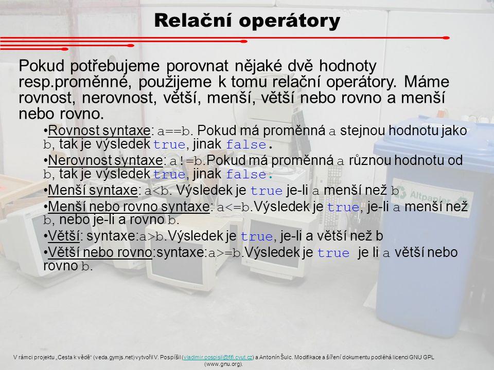 """Relační operátory V rámci projektu """"Cesta k vědě (veda.gymjs.net) vytvořil V."""
