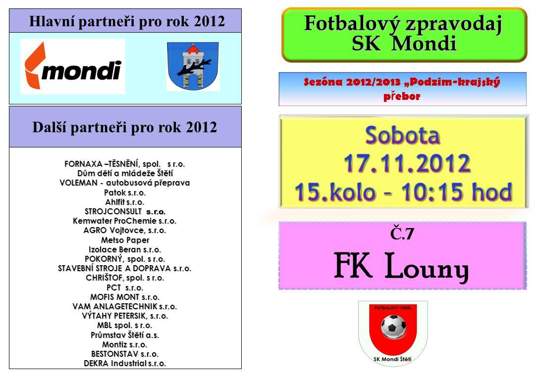 SK Mondi Štětí – SK Bezděkov 2:2(0:1) 3.11.2012 13.kolo Začali jsme v poklidu a první střelecké příležitosti si vypracoval soupeř.