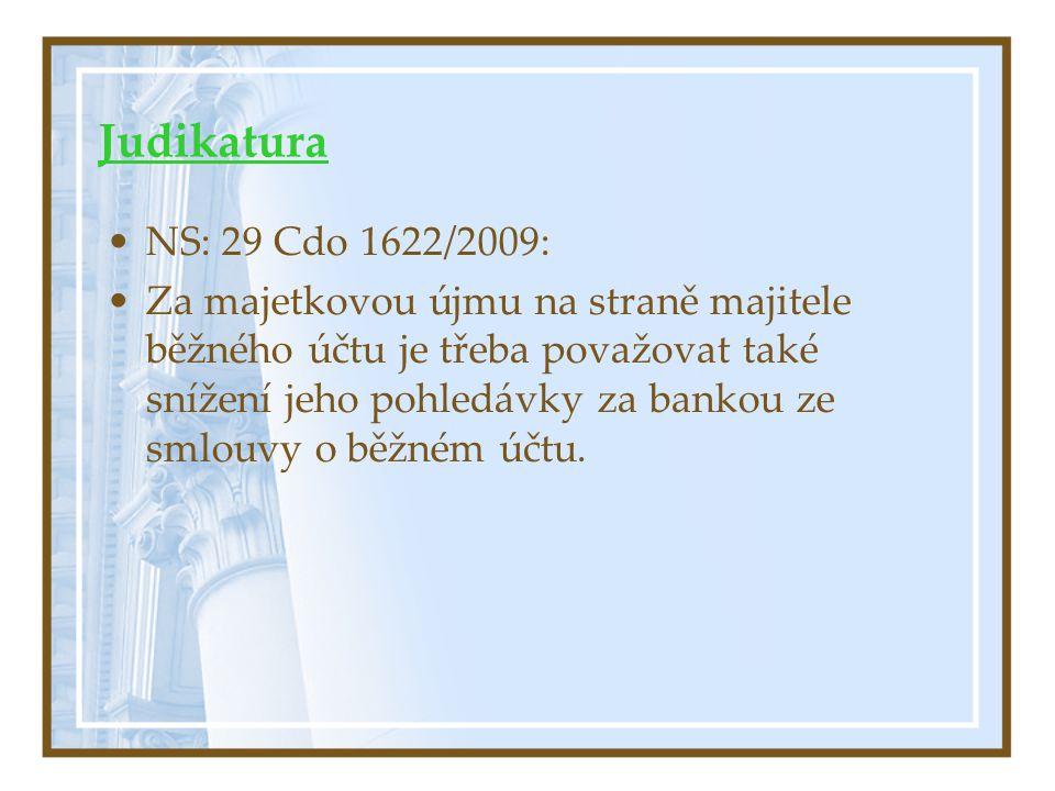 Judikatura NS: 29 Cdo 1622/2009: Za majetkovou újmu na straně majitele běžného účtu je třeba považovat také snížení jeho pohledávky za bankou ze smlouvy o běžném účtu.