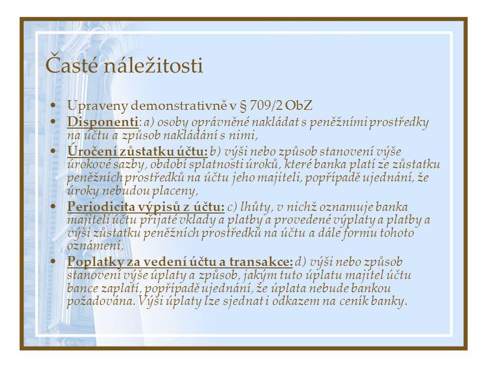 Výpověď smlouvy o b.ú.(§ 715 ObZ) Vypovědět může klient i banka, písemná výpověď.