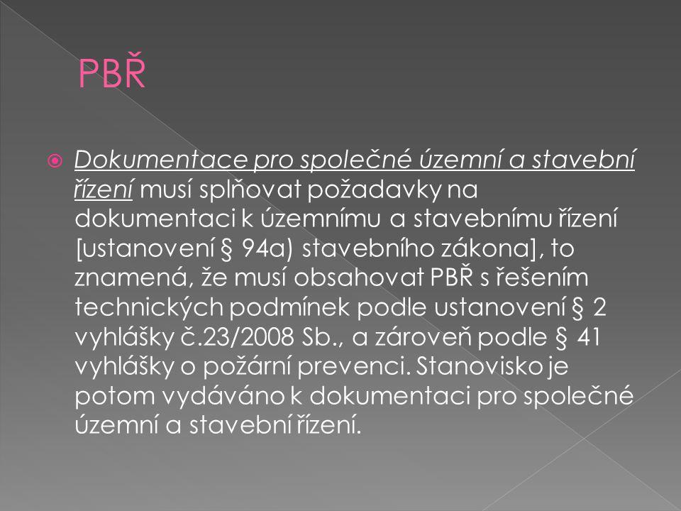  Dokumentace pro společné územní a stavební řízení musí splňovat požadavky na dokumentaci k územnímu a stavebnímu řízení [ustanovení § 94a) stavebního zákona], to znamená, že musí obsahovat PBŘ s řešením technických podmínek podle ustanovení § 2 vyhlášky č.23/2008 Sb., a zároveň podle § 41 vyhlášky o požární prevenci.