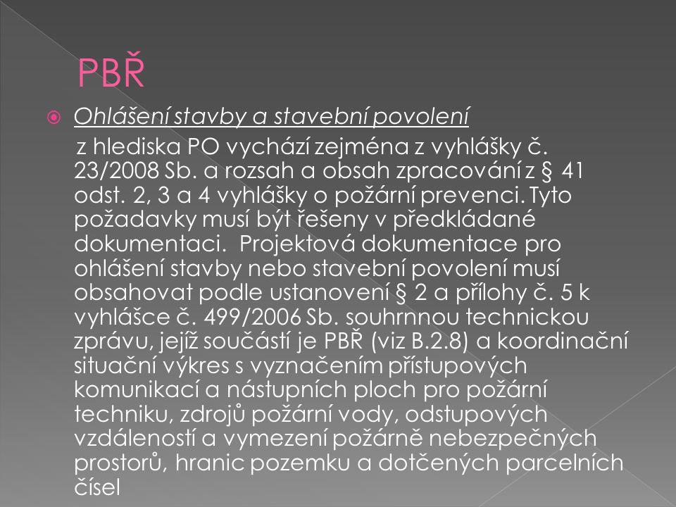  Ohlášení stavby a stavební povolení z hlediska PO vychází zejména z vyhlášky č.