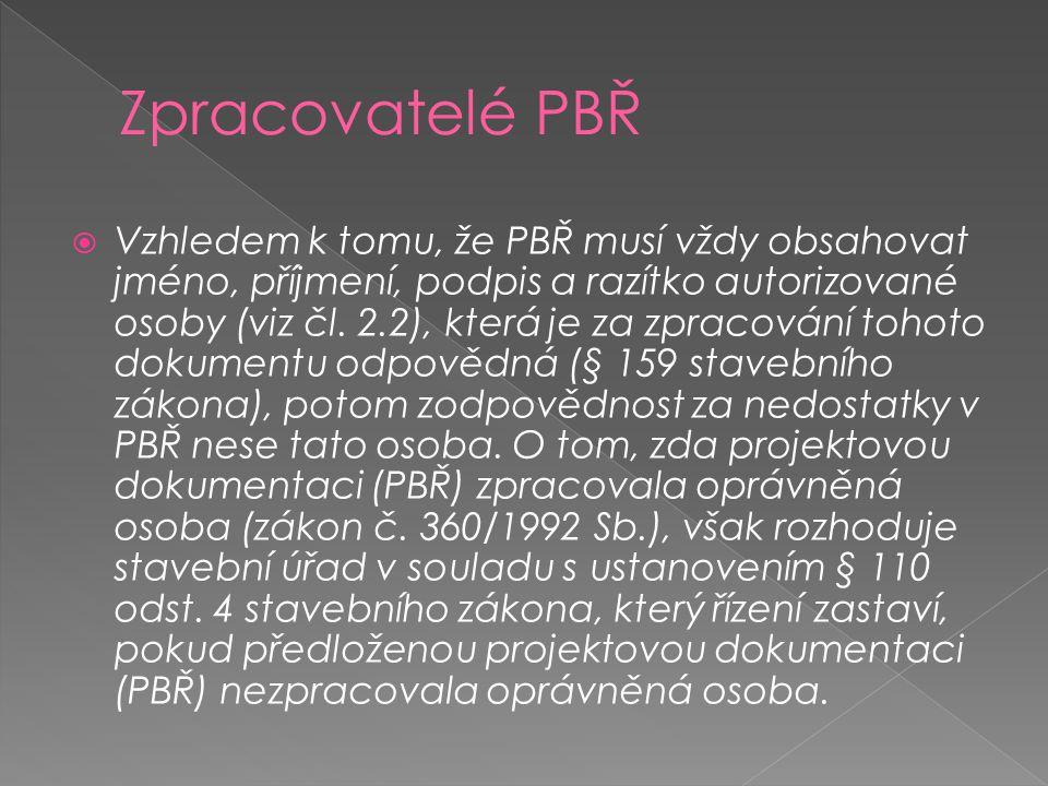  Vzhledem k tomu, že PBŘ musí vždy obsahovat jméno, příjmení, podpis a razítko autorizované osoby (viz čl.