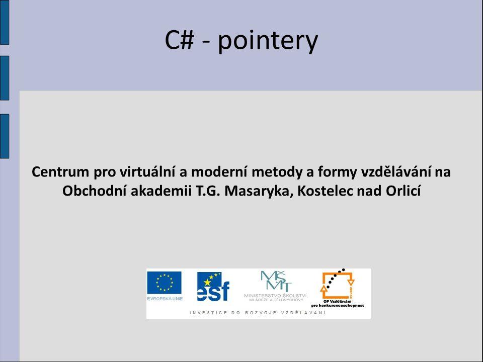 C# - pointery Centrum pro virtuální a moderní metody a formy vzdělávání na Obchodní akademii T.G.
