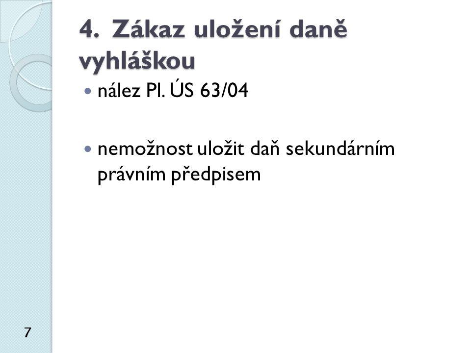 4. Zákaz uložení daně vyhláškou nález Pl.