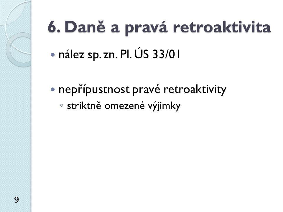 6. Daně a pravá retroaktivita nález sp. zn. Pl.