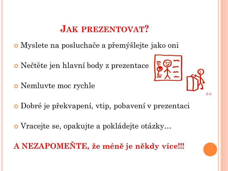 P USŤTE SE DO PRÁCE … Hodně štěstí při tvorbě Vaší profesionální prezentaci.