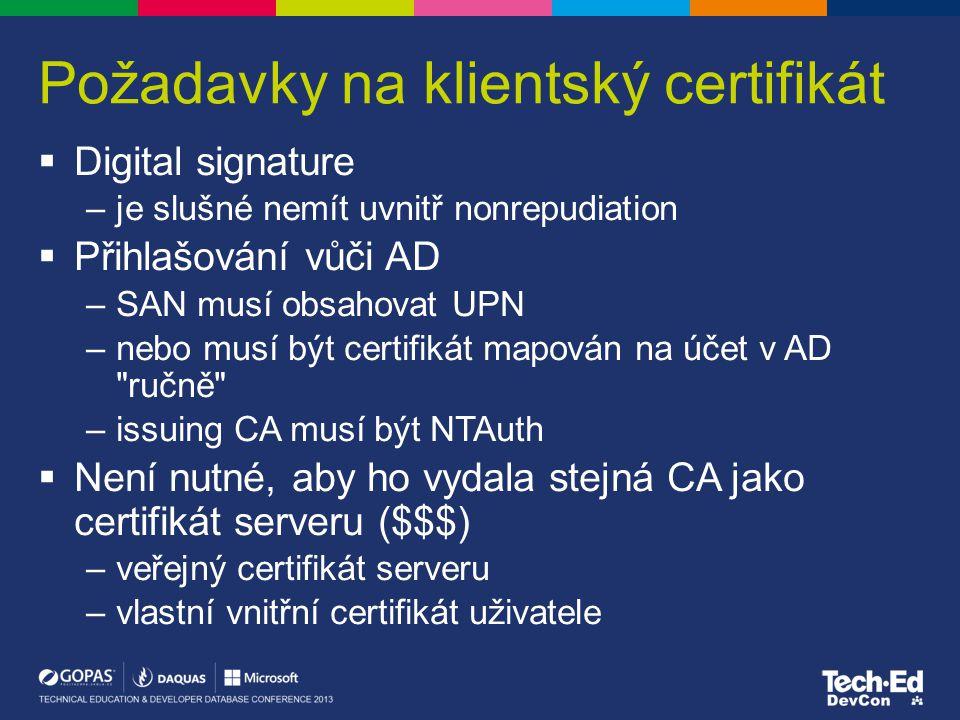 Požadavky na klientský certifikát  Digital signature –je slušné nemít uvnitř nonrepudiation  Přihlašování vůči AD –SAN musí obsahovat UPN –nebo musí